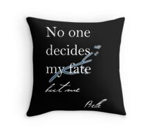 No one decides my fate but me - Once Upon A Time Throw Pillow