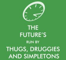 Thugs, Druggies and Simpletons by RichSC