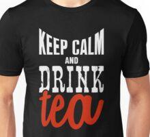 Keep calm and drink tea! Unisex T-Shirt