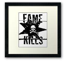 Fame Kills Framed Print
