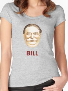 """BILL"" - William Howard Taft Novelty Women's Fitted Scoop T-Shirt"