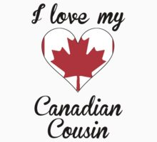 I Love My Canadian Cousin One Piece - Short Sleeve