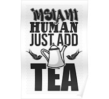 Instant human just add tea Poster