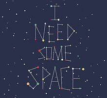 I Need Some Space by AlessandroAru