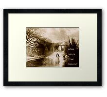 Who says time heals?? Framed Print