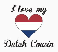 I Love My Dutch Cousin Kids Tee