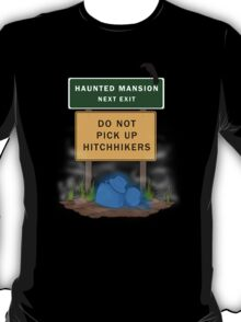 Beware of Hitchhiking Ghosts T-Shirt