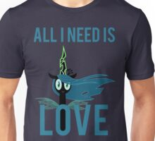 All I Need is Love (Queen Chrysalis from MLP:FiM) Unisex T-Shirt