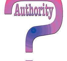 Question Authority by frenchfri70x7