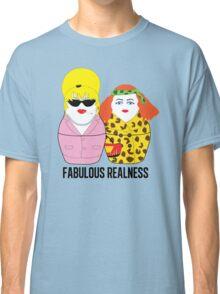 Fabulous Realness Classic T-Shirt