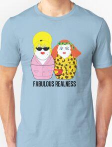 Fabulous Realness Unisex T-Shirt
