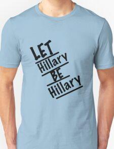 Let Hillary Be Hillary T-Shirt