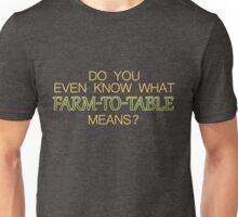 Farm to table by Randy Marsh Unisex T-Shirt