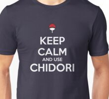Keep Calm and use Chidori Unisex T-Shirt