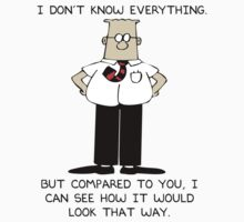 Dilbert I Don't Know Everything by MrJamma