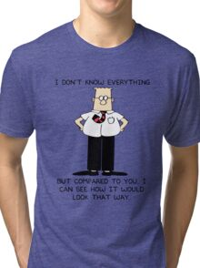 Dilbert I Don't Know Everything Tri-blend T-Shirt