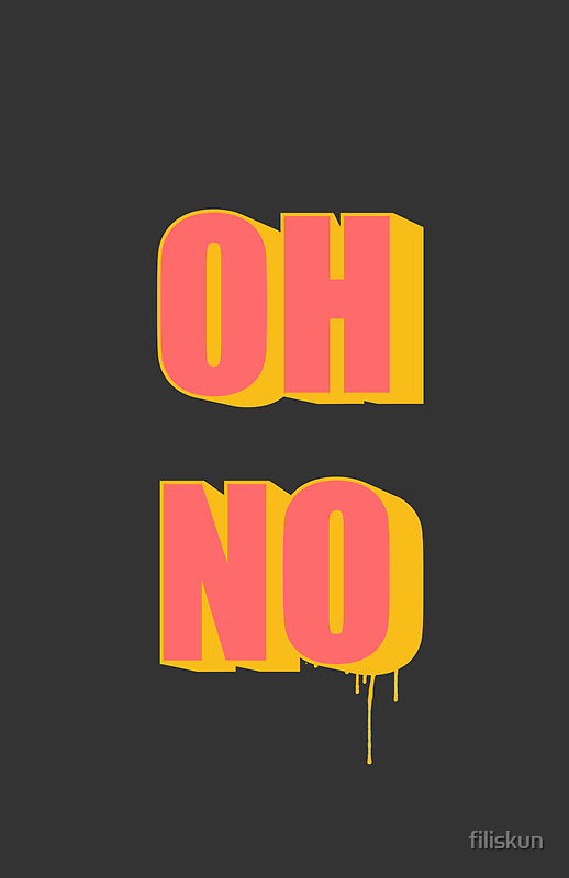 OH NO! by filiskun
