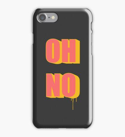 OH NO! iPhone Case/Skin