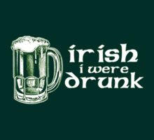 Irish I were drunk by megpato