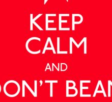 Keep calm and don't beam down. Sticker
