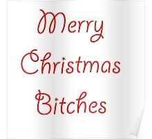 Merry Christmas B$tches Poster