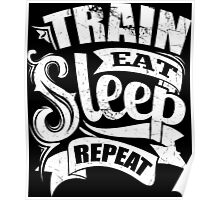 Train Eat Sleep Repeat Gym Poster