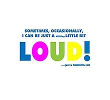 A little bit loud! Photographic Print