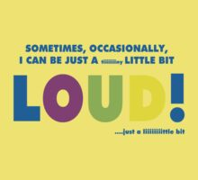 A little bit loud! Baby Tee