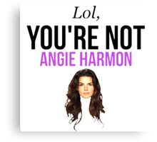 Lol, you're not Angie Harmon. Canvas Print