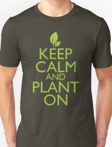 Keep Calm and Plant On T-Shirt