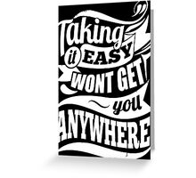 Taking It Easy Won't Get You Anywhere Gym Motivation Greeting Card