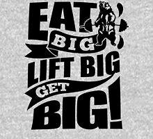 Eat Big Lift Big Get Big Gym Fitness T-Shirt