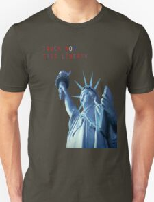 TOUCH NOT THIS LIBERTY T-Shirt