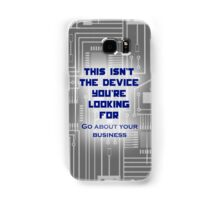 This isn't the Device You're Looking For... Samsung Galaxy Case/Skin