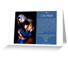 i in Him Greeting Card