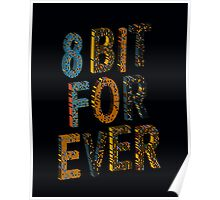 8 bit for ever Poster