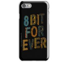 8 bit for ever iPhone Case/Skin