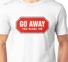 Grunge 'Go Away - This Means You' (red sign) Unisex T-Shirt