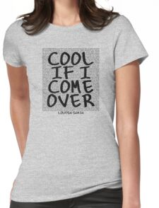 lyrics series: cool if I come over Womens Fitted T-Shirt