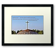 We will believe him Framed Print