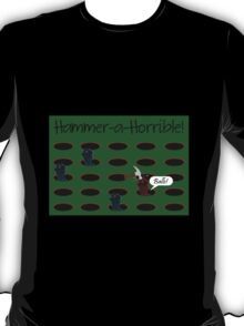 Hammer-a-Horrible T-Shirt