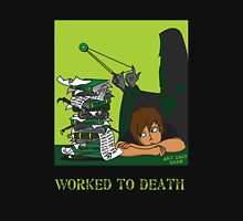Worked To Death Unisex T-Shirt