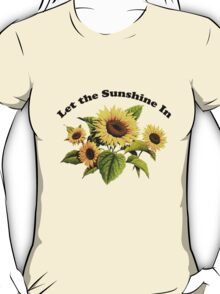 Let the Sunshine In (T-Shirt & Sticker) T-Shirt
