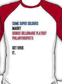 Some Super Soldiers Marry Genius Billionaire Playboy Philanthropists T-Shirt