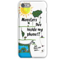 Monsters live inside me!! iPhone Case/Skin