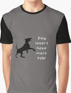 Dog lovers have more fun Graphic T-Shirt