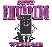 STOP PHUBBING WITH ME Photographic Print