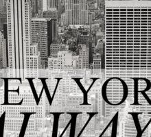 New York is Always a Good Idea Sticker