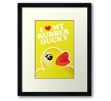 I Love My Rubber Ducky [iPad / iPhone / iPod Case, Print & Tshirt] Framed Print