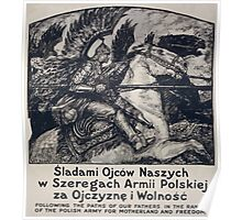 Following the paths of our fathers in the ranks of the Polish army for motherland and freedom 002 Poster
